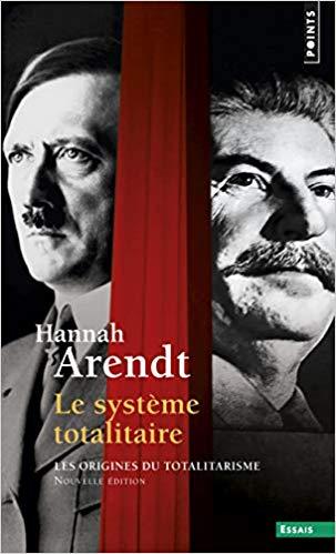 Arendt Système Totalitaire