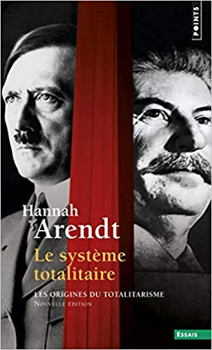 Arendt Système Totalitaire